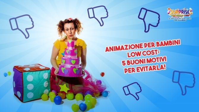 Animazione per Bambini Low Cost 5 Buoni Motivi per Evitarla!