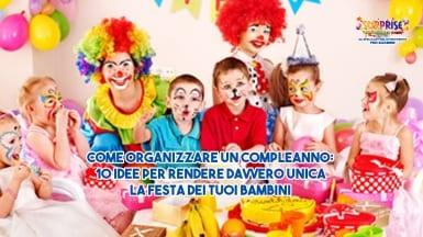 come-organizzare-un-compleanno-10-idee-per-rendere-davvero-unica-la-festa-dei-tuoi-bambini