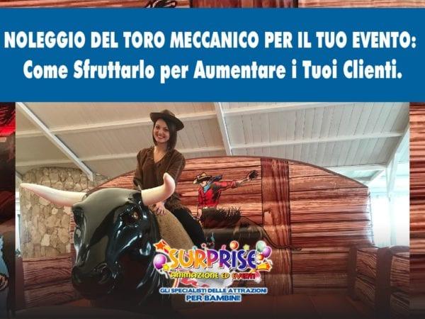 Affitto e Noleggio del Toro Meccanico per il tuo Evento in Sicilia Come Sfruttarlo per aumentare i tuoi Clienti